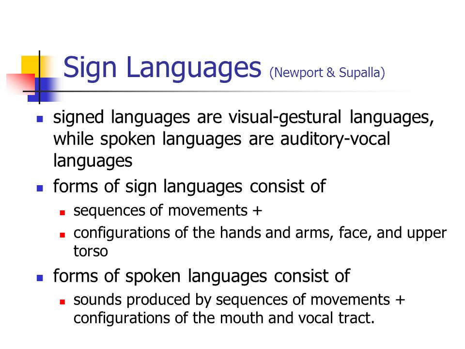 Sign Languages (Newport & Supalla)