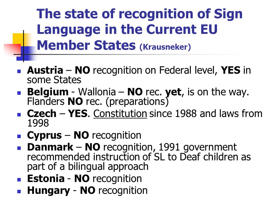 The state of recognition of Sign Language in the Current EU Member States (Krausneker)