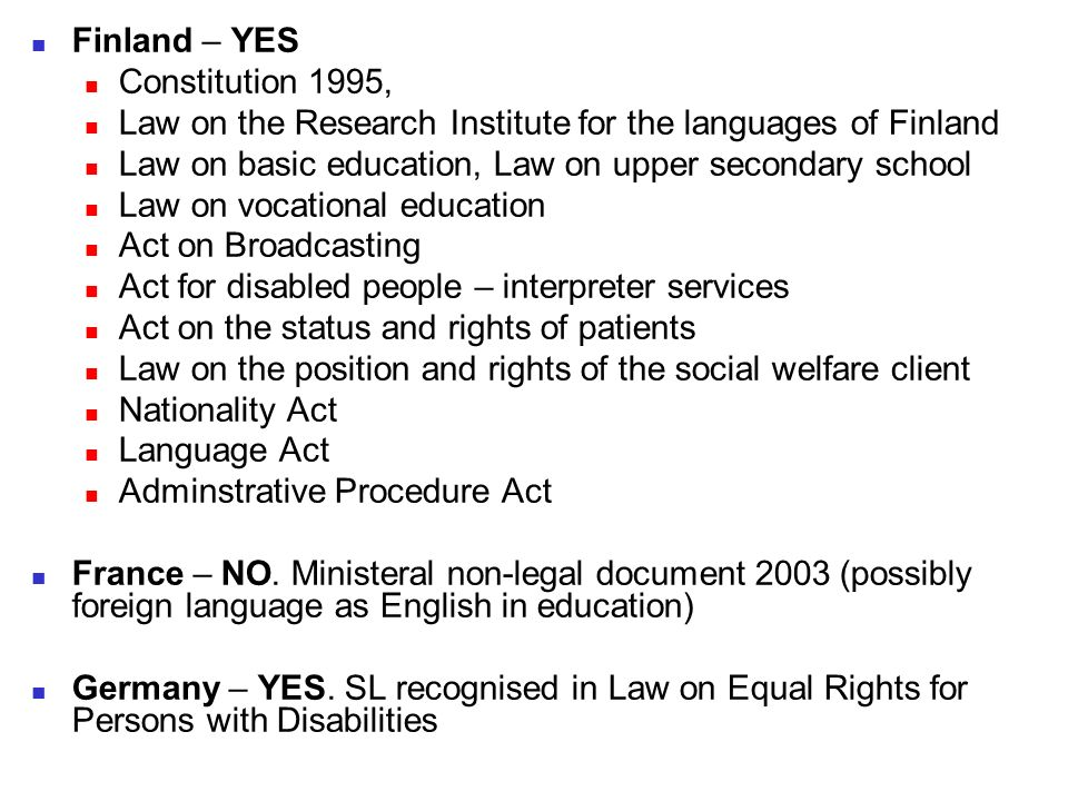 Finland – YES Constitution 1995, Law on the Research Institute for the languages of Finland. Law on basic education, Law on upper secondary school.