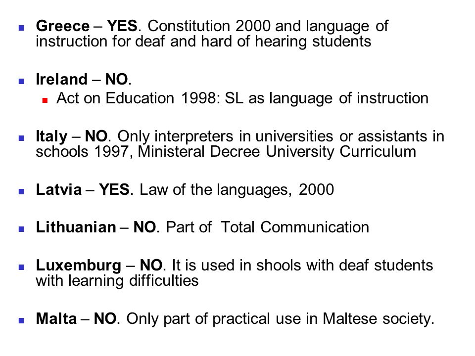 Greece – YES. Constitution 2000 and language of instruction for deaf and hard of hearing students