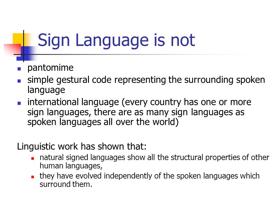 Sign Language is not pantomime