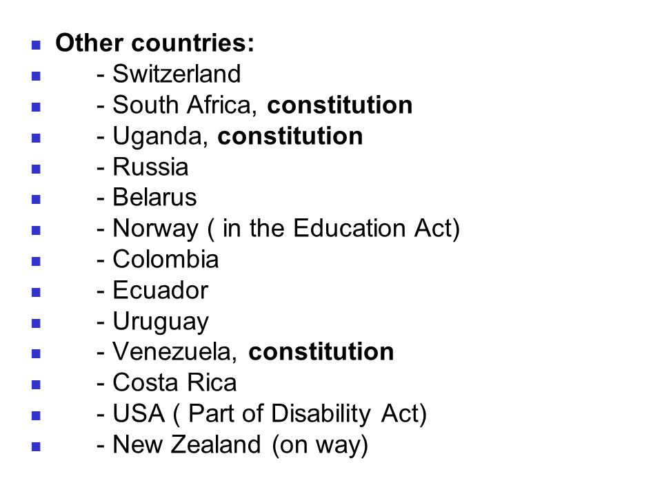 Other countries: - Switzerland. - South Africa, constitution. - Uganda, constitution. - Russia. - Belarus.