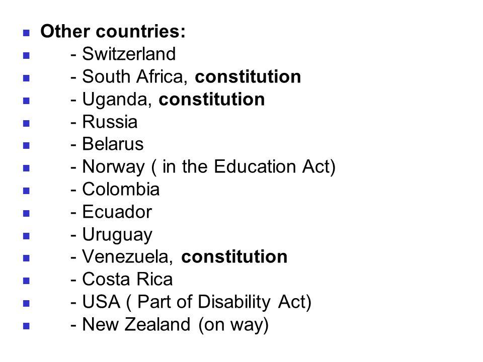 Other countries:- Switzerland. - South Africa, constitution. - Uganda, constitution. - Russia. - Belarus.