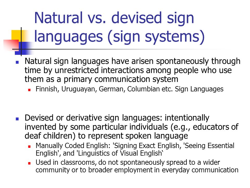 Natural vs. devised sign languages (sign systems)