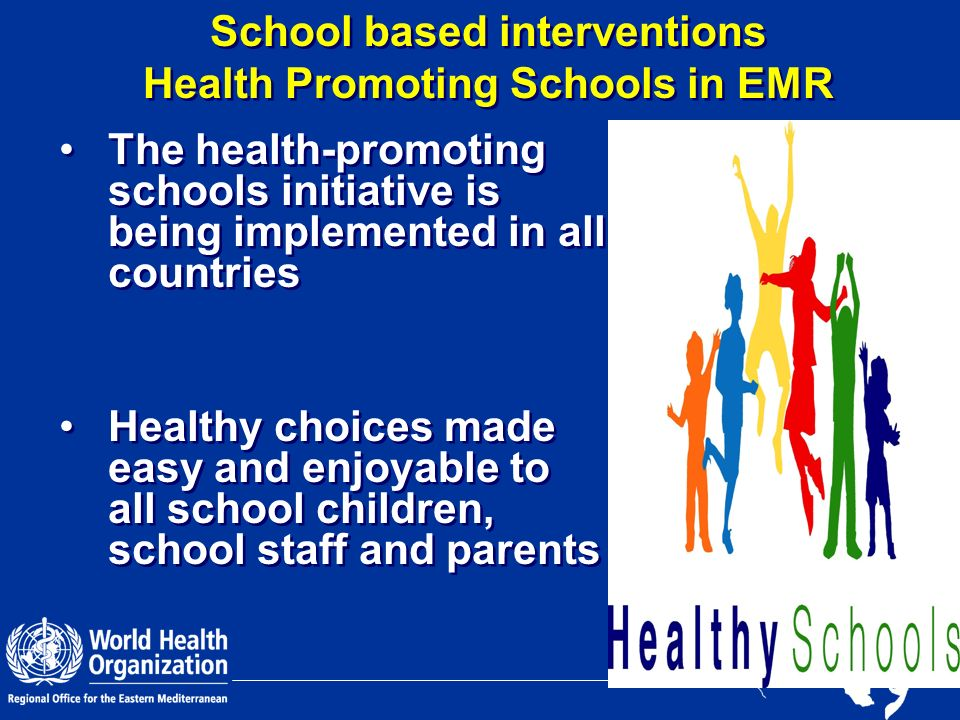 School based interventions Health Promoting Schools in EMR