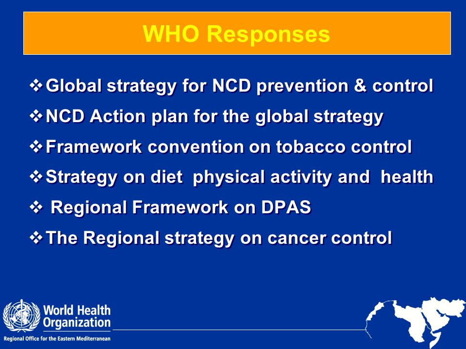 WHO Responses Global strategy for NCD prevention & control
