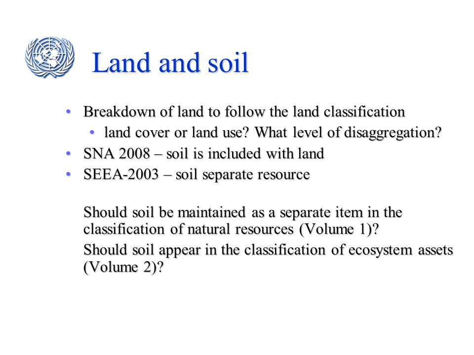 Land and soil Breakdown of land to follow the land classification
