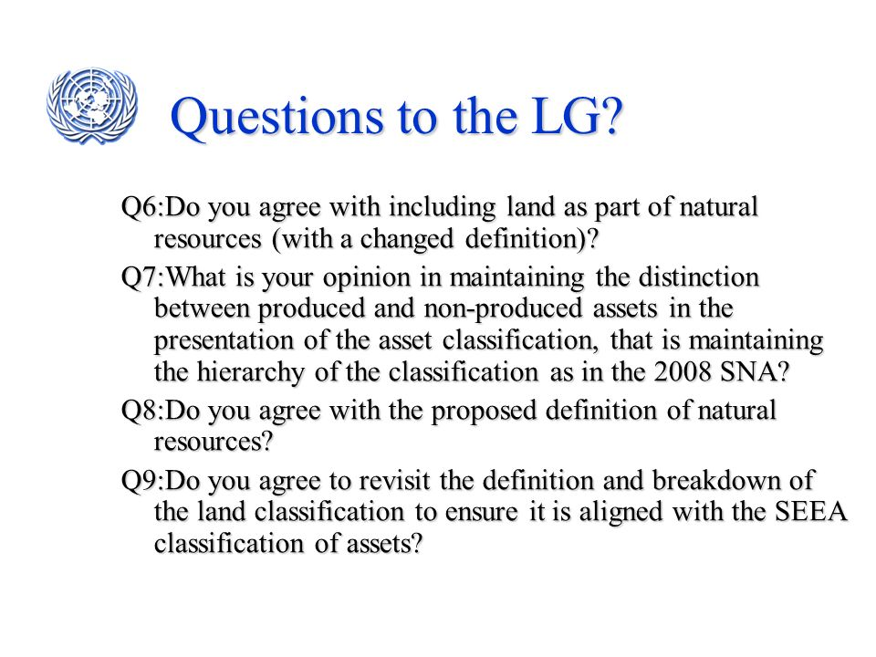 Questions to the LG Q6:Do you agree with including land as part of natural resources (with a changed definition)