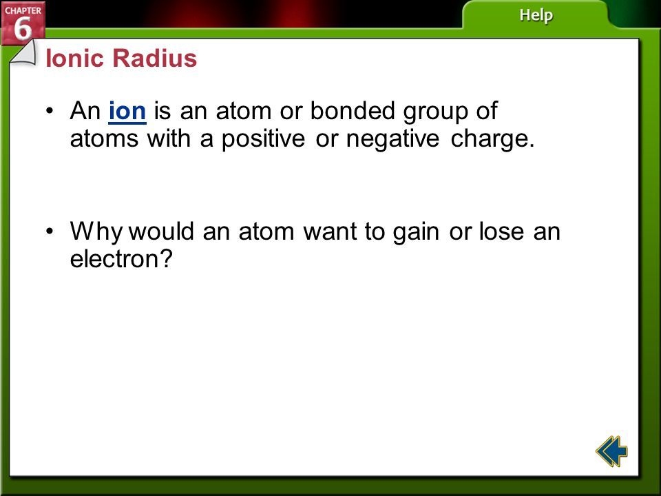 Why would an atom want to gain or lose an electron