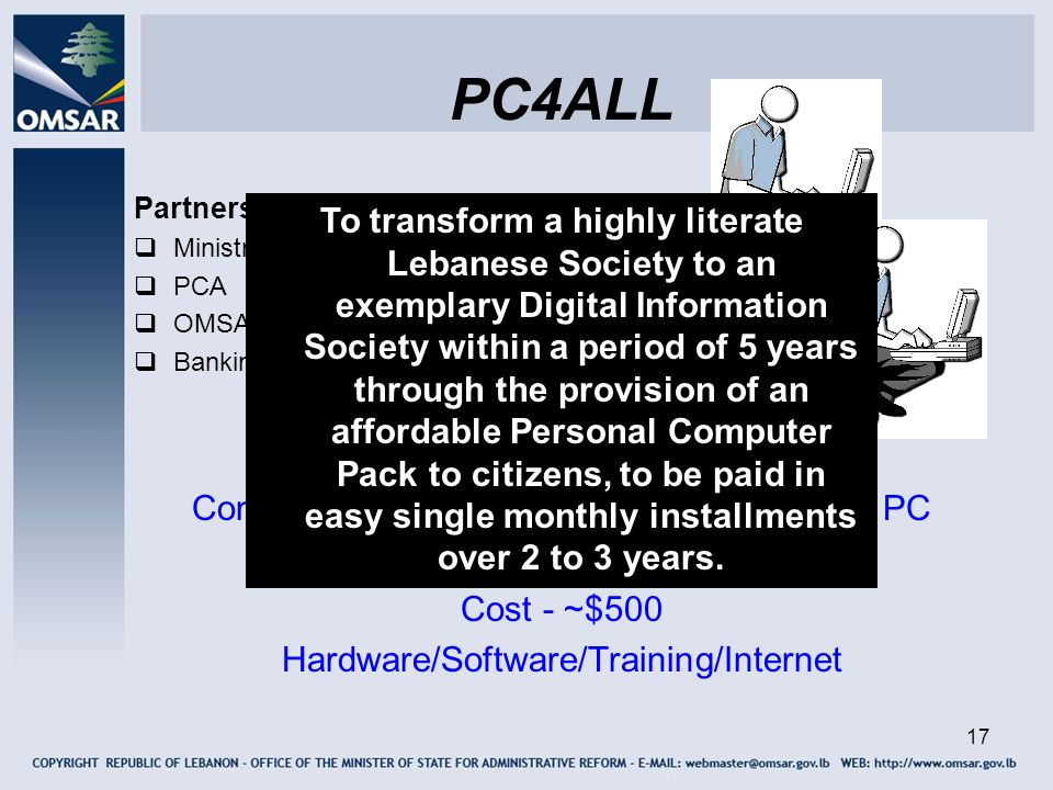 PC4ALL Partnership. Ministry of Education. PCA. OMSAR. Banking Sector. Company was formed in 2005 – NATIONAL PC.