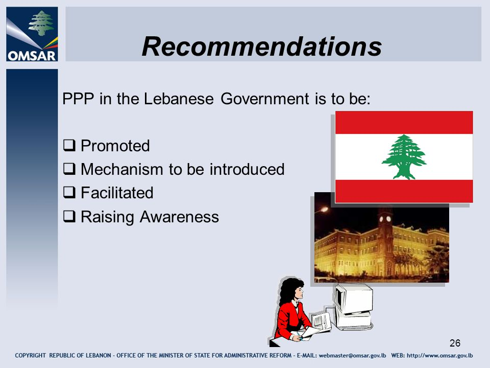 Recommendations PPP in the Lebanese Government is to be: Promoted
