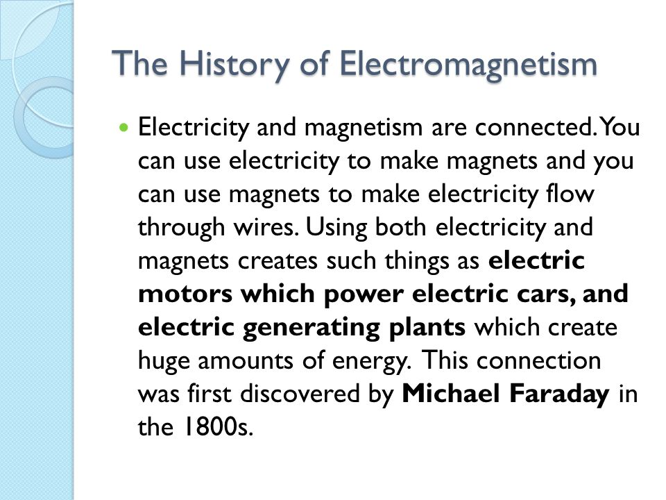The History of Electromagnetism