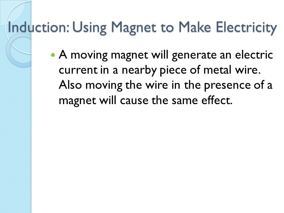 Induction: Using Magnet to Make Electricity