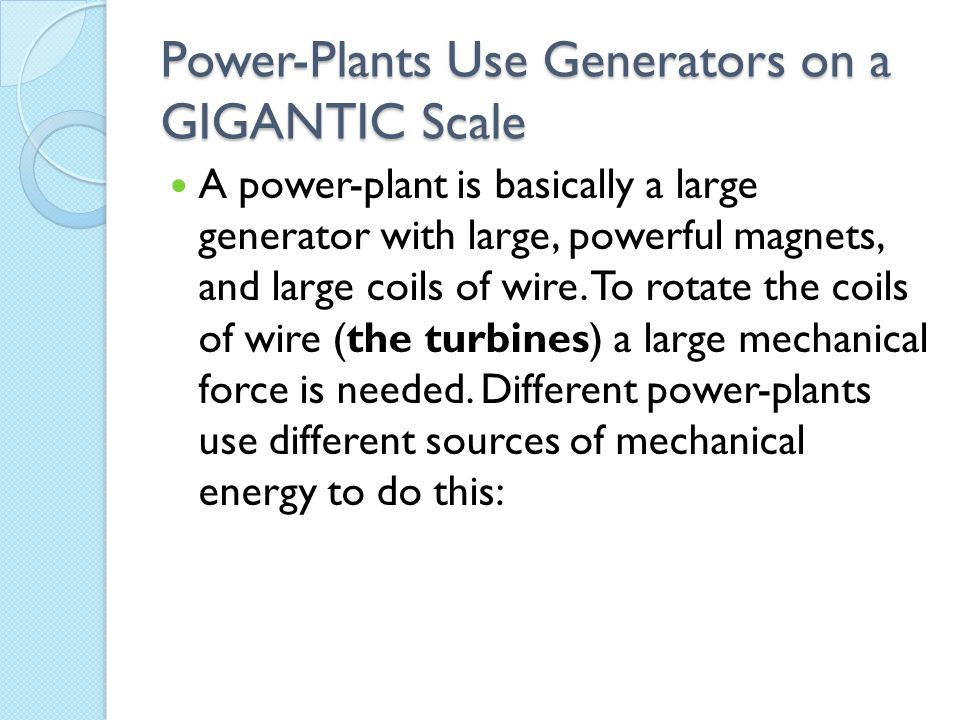 Power-Plants Use Generators on a GIGANTIC Scale