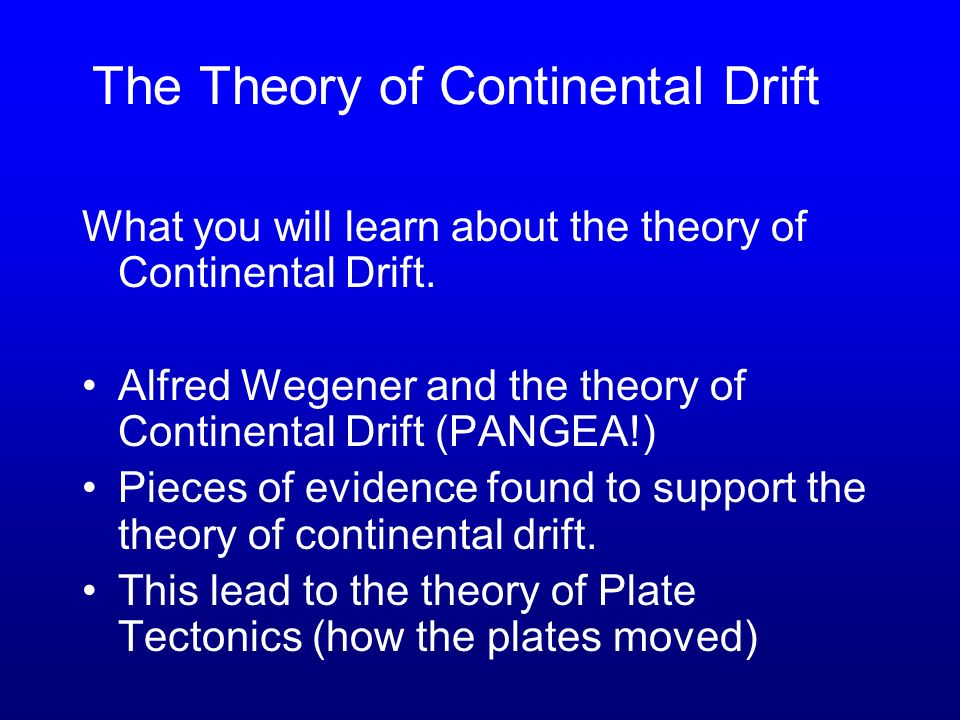 continental drift theory Start studying continental drift theory learn vocabulary, terms, and more with flashcards, games, and other study tools.