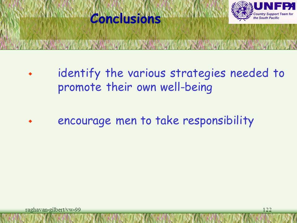 Conclusions identify the various strategies needed to promote their own well-being. encourage men to take responsibility.