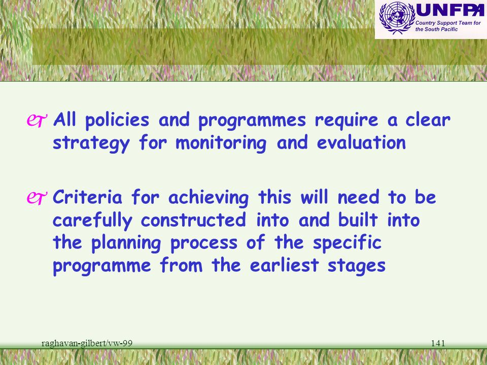 All policies and programmes require a clear strategy for monitoring and evaluation