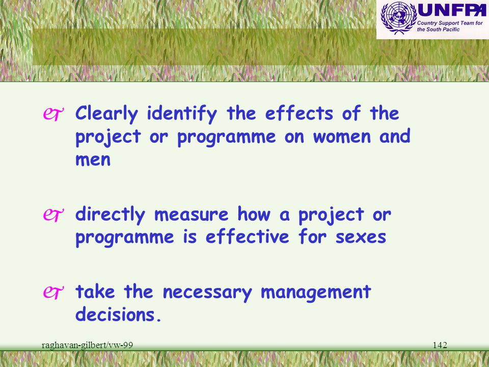 directly measure how a project or programme is effective for sexes