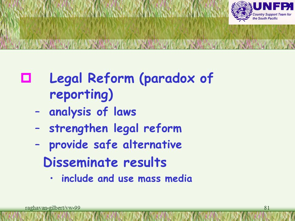 Legal Reform (paradox of reporting)