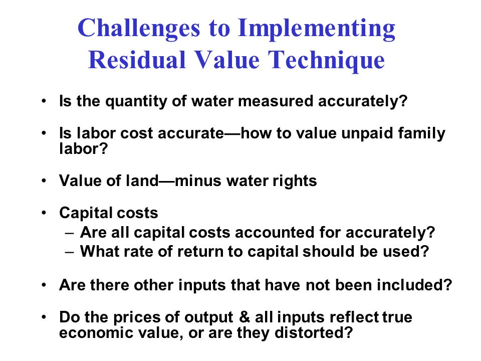 Challenges to Implementing Residual Value Technique