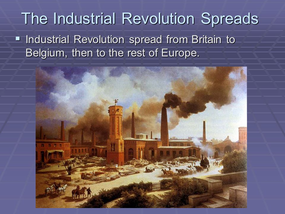 the spread of the industrial revolution around the world The industrial revolution was the period of time during the 18 th and 19 th centuries when the face of industry changed dramatically these changes had a tremendous and long lasting impact on the economies of the world and the lives of the average person.