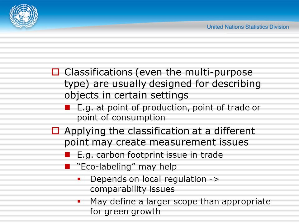 Classifications (even the multi-purpose type) are usually designed for describing objects in certain settings