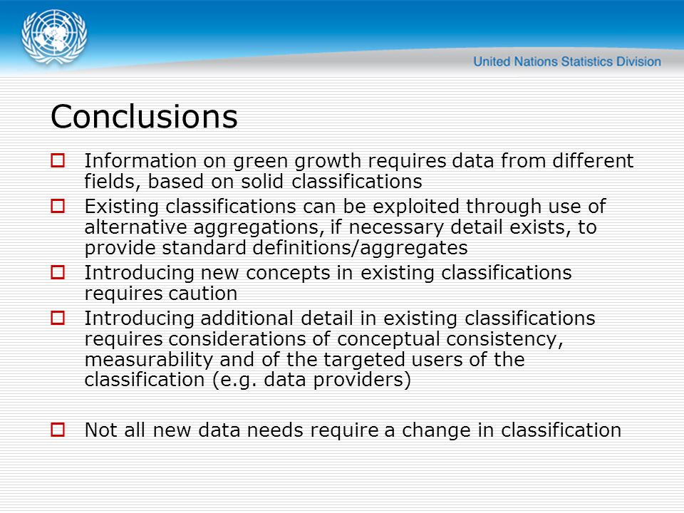 Conclusions Information on green growth requires data from different fields, based on solid classifications.