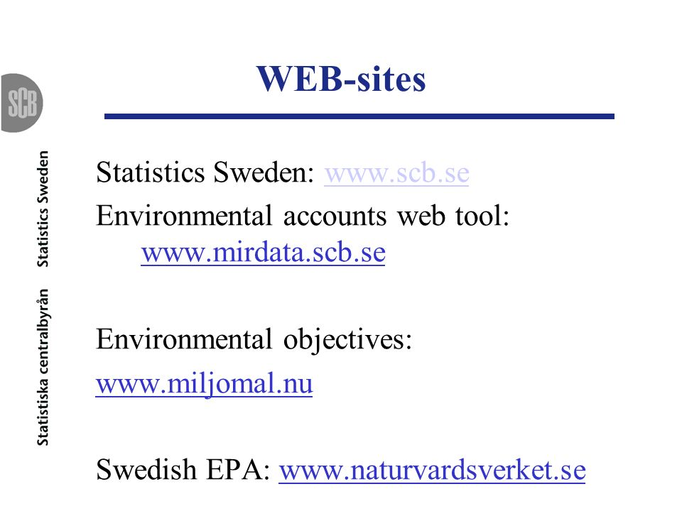 WEB-sites Statistics Sweden: www.scb.se
