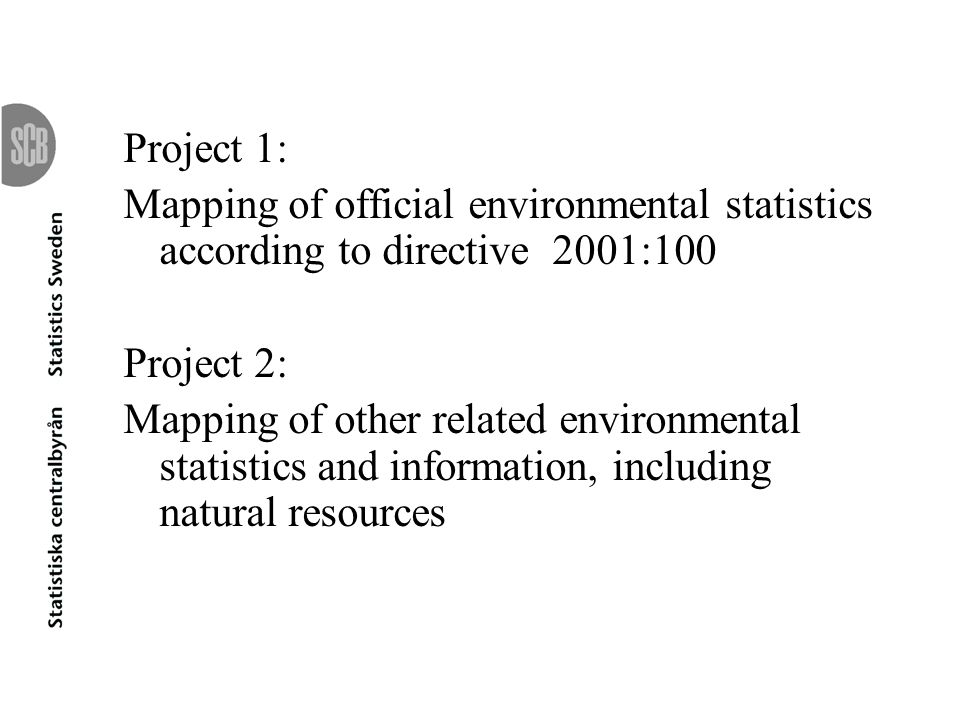 Project 1: Mapping of official environmental statistics according to directive 2001:100. Project 2: