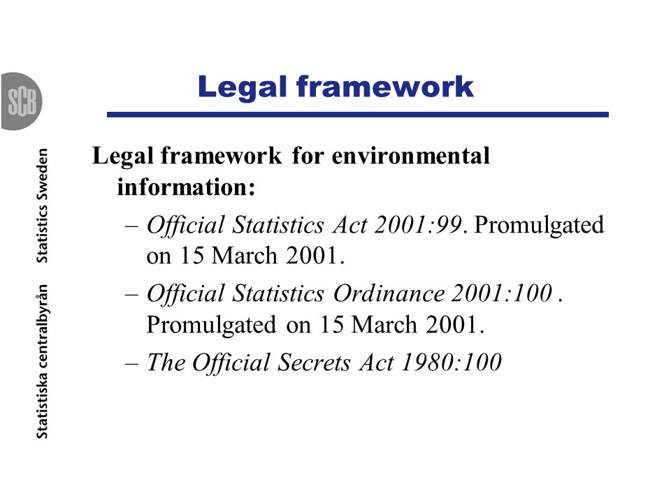 Legal framework Legal framework for environmental information: