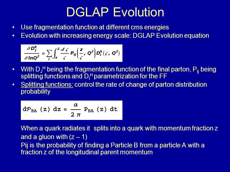 DGLAP Evolution Use fragmentation function at different cms energies