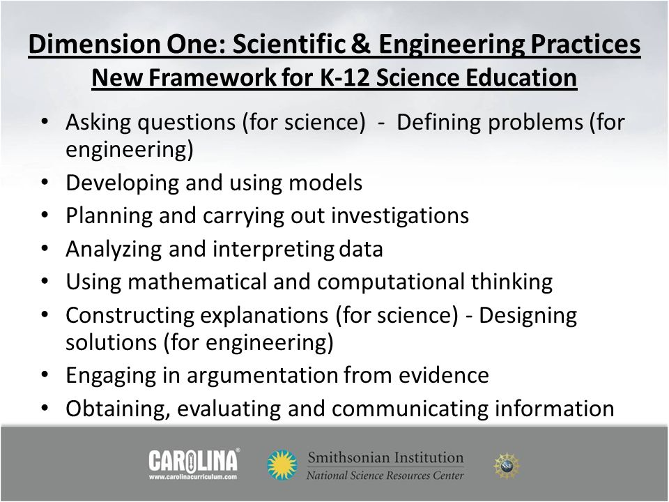 Dimension One: Scientific & Engineering Practices New Framework for K-12 Science Education