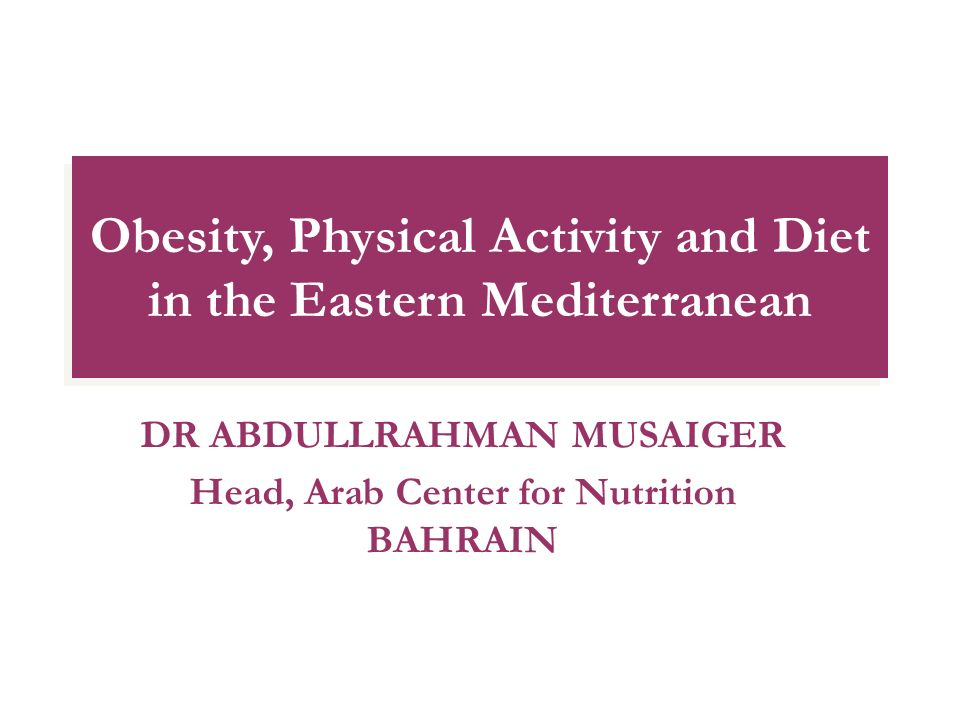 Obesity, Physical Activity and Diet in the Eastern Mediterranean