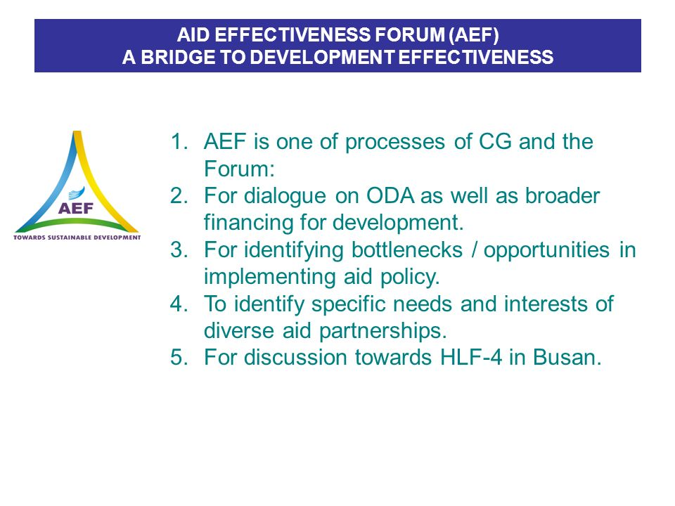 AID EFFECTIVENESS FORUM (AEF) A BRIDGE TO DEVELOPMENT EFFECTIVENESS