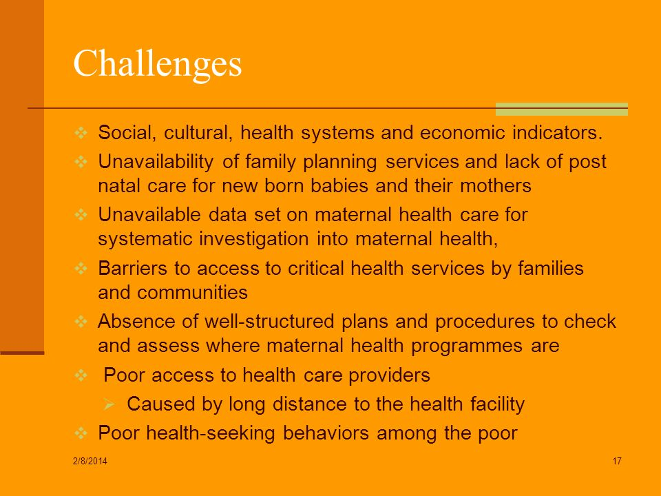 Challenges Social, cultural, health systems and economic indicators.
