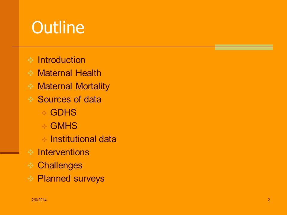 Outline Introduction Maternal Health Maternal Mortality