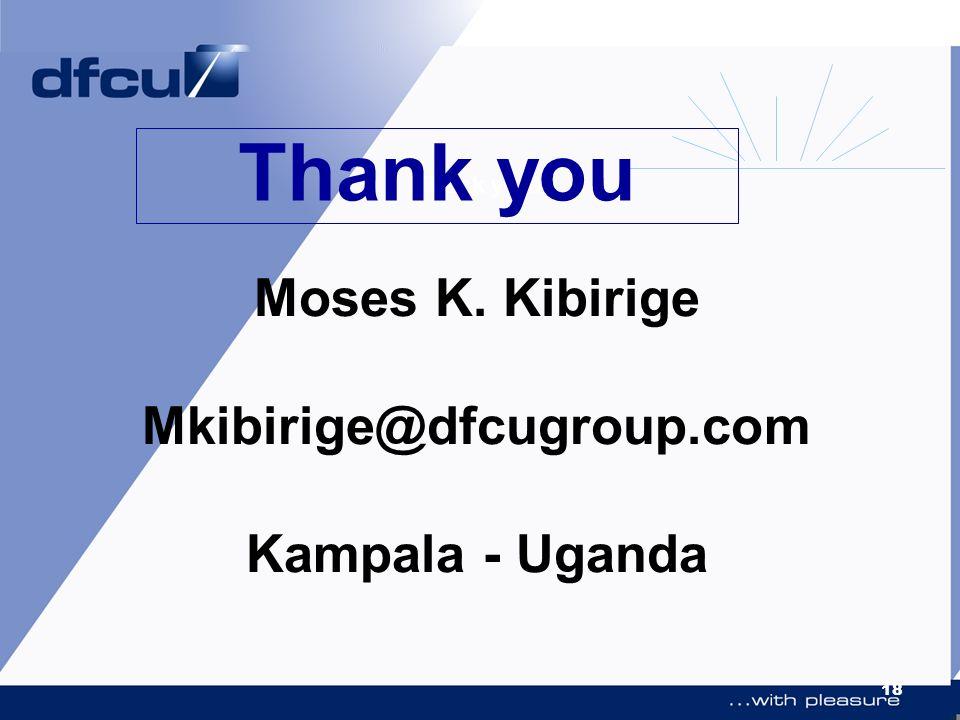 Moses K. Kibirige Mkibirige@dfcugroup.com Kampala - Uganda