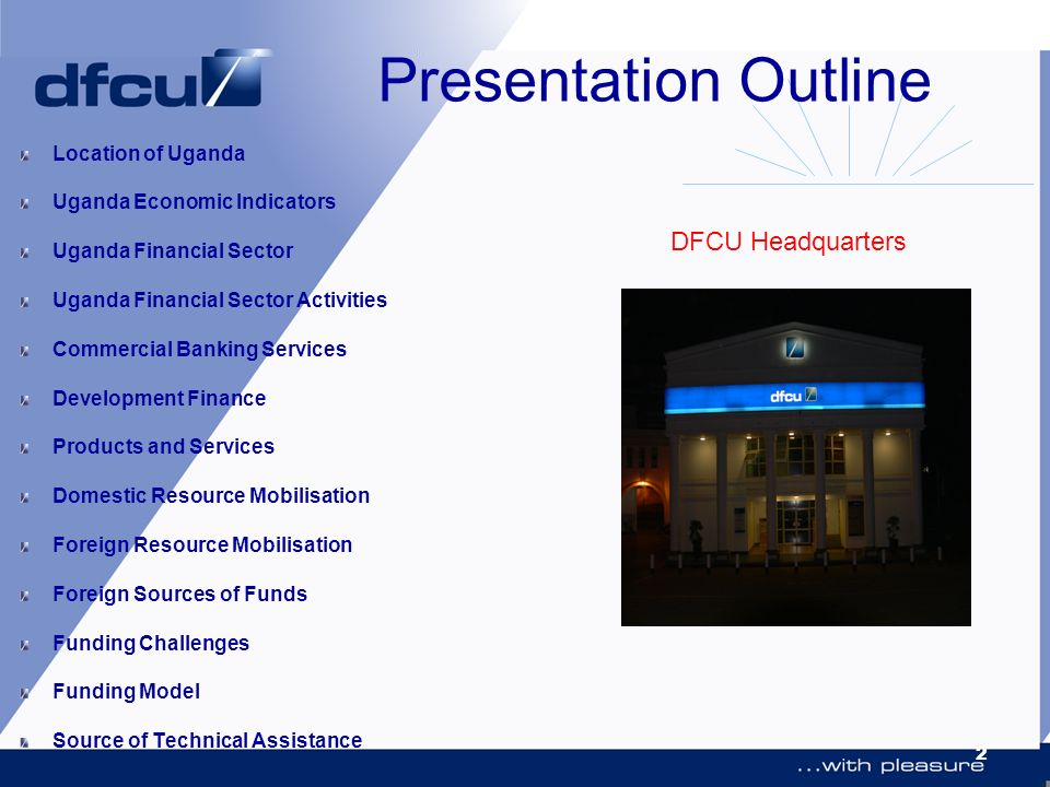 Presentation Outline DFCU Headquarters Location of Uganda