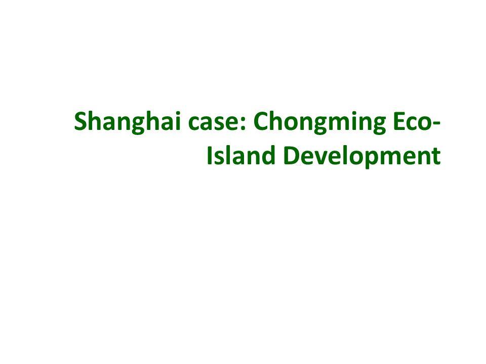 Shanghai case: Chongming Eco-Island Development