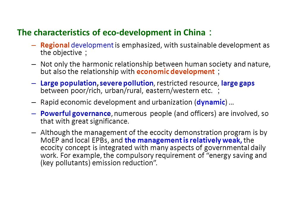 The characteristics of eco-development in China: