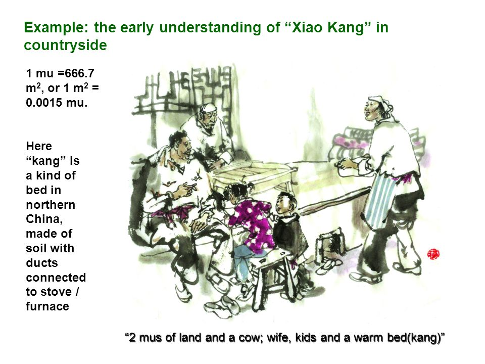 2 mus of land and a cow; wife, kids and a warm bed(kang)