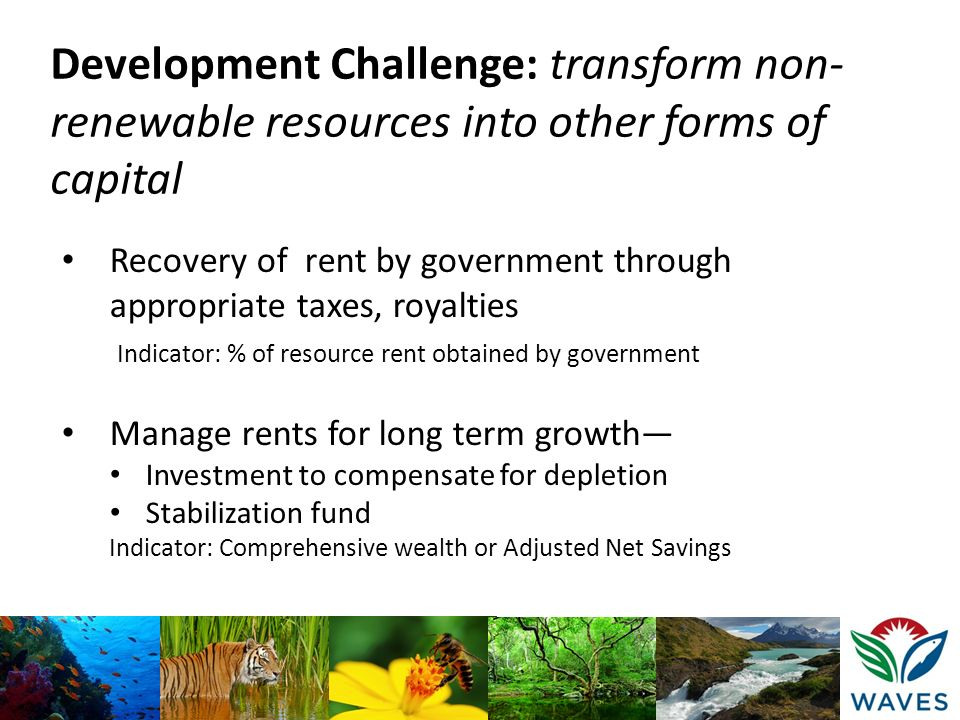 Development Challenge: transform non-renewable resources into other forms of capital