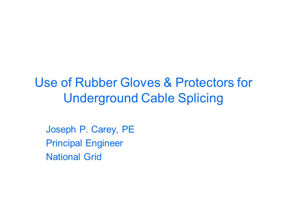 Use of Rubber Gloves & Protectors for Underground Cable Splicing