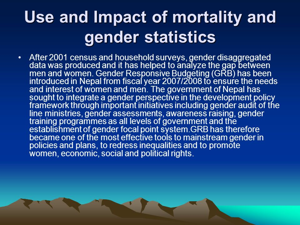 Use and Impact of mortality and gender statistics