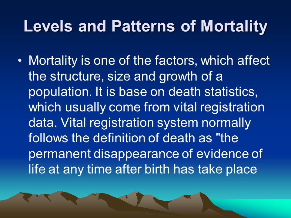 Levels and Patterns of Mortality