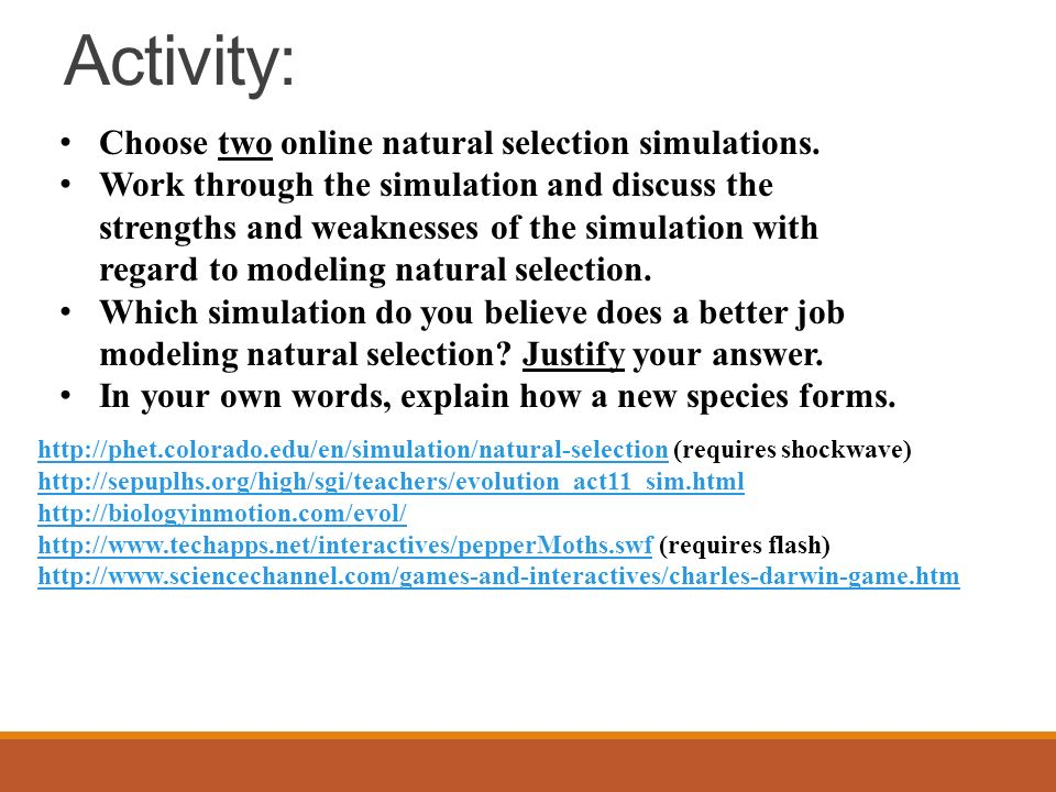 explain the idea of speciation through natural selection and adaptation to a nonscientist (a) the role of natural selection in speciation selection against hybrids is essential to the definition of biological species alleles will be eliminated from a population if they find themselves in unfit heterozygotes or recombinants, and similarly, sexual selection will act against alleles that make males unattractive, or make it harder for females to find a.
