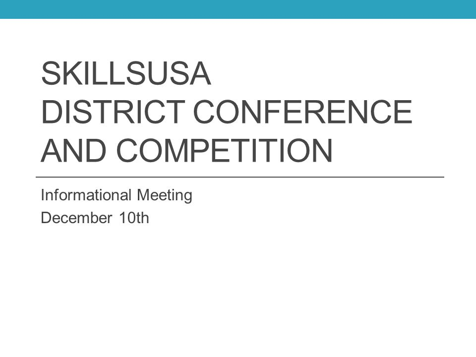 SkillsUSA District Conference and Competition - ppt download