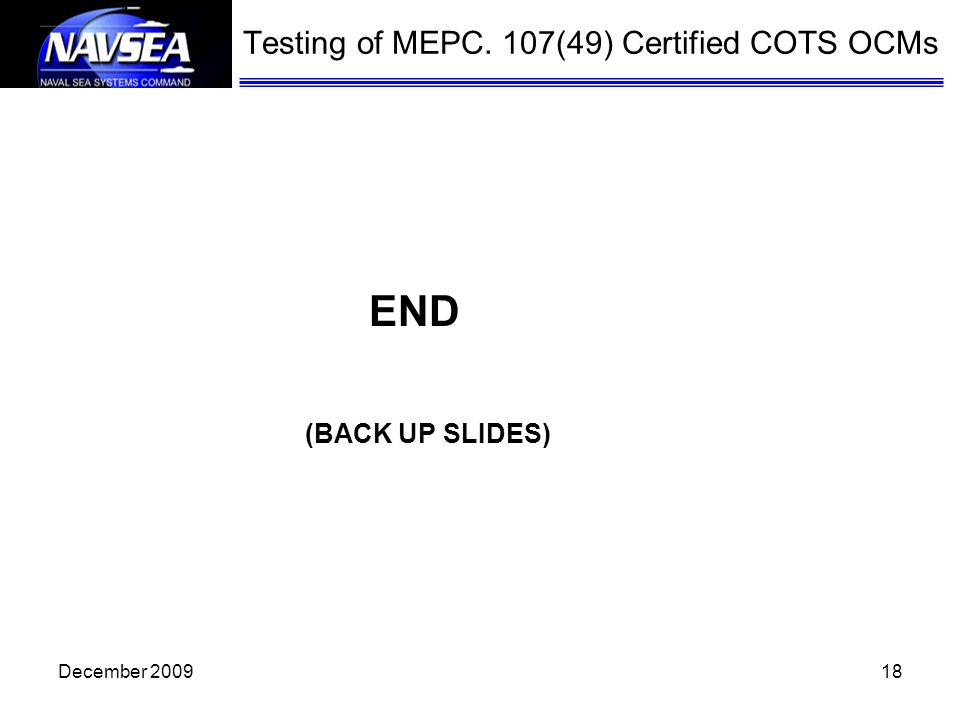 Testing of MEPC. 107(49) Certified COTS OCMs (BACK UP SLIDES)
