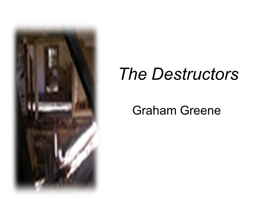 destructors graham greene 1