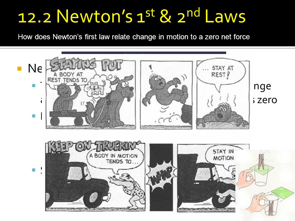 12.2 Newton's 1st & 2nd Laws Newton's First Law of Motion